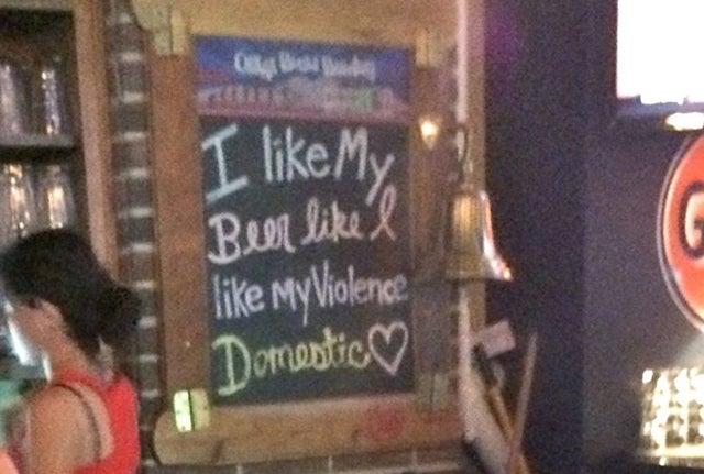 """Texas Bar: """"I Like My Beer Like I Like My Violence: Domestic"""""""