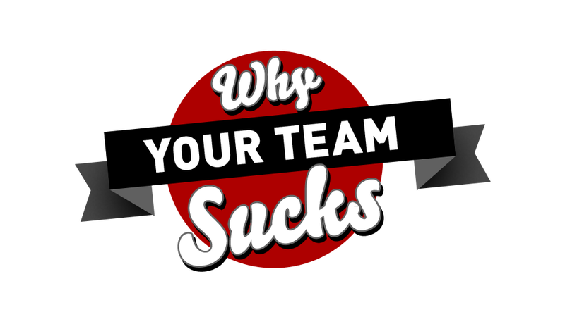 "The Complete ""Why Your Team Sucks 2013"" Archive"