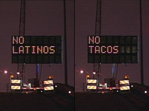 "Road Sign Hacked To Say ""No Latinos, No Tacos"""