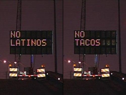 """Road Sign Hacked To Say """"No Latinos, No Tacos"""""""