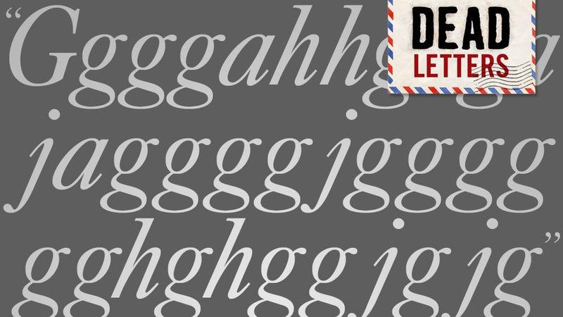 """Dead Letters: """"Gggghhgagajaggggj-gggggghghggjgjg"""""""