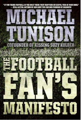 "Book Excerpts That Don't Suck: ""The Football Fan's Manifesto"""
