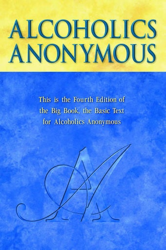 Unedited A.A. 'Big Book' to Further Confuse Alcoholics