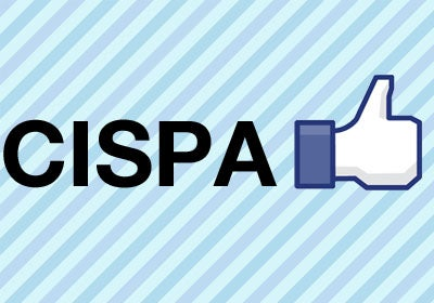 All About CISPA, the Bill that Wants to Erode Your Online Privacy