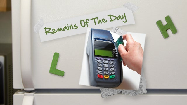 Remains of the Day: You May Soon Be Charged More for Using Your Credit Card