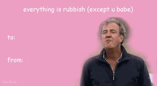 Today's Valentine is sponsored by Jeremy Clarkson