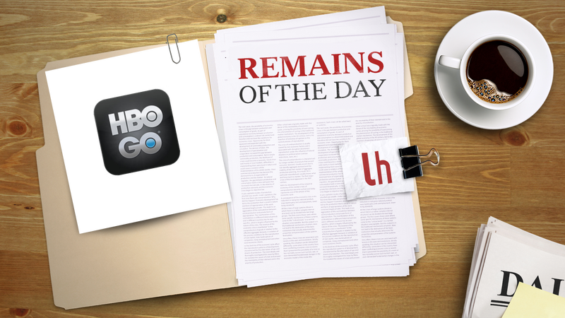 Remains of the Day: HBO GO May Come to The Unsubscribed Masses
