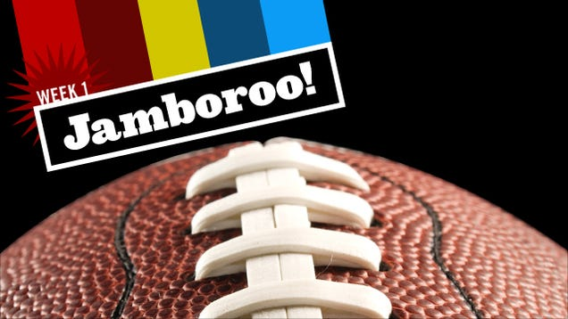 Life Is Crap Without Something To Look Forward To. The Week 1 NFL Jamboroo