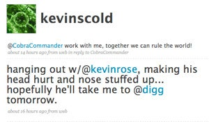 Kevin Rose's cold tweeting in your face