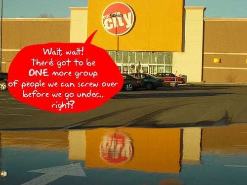 Circuit City Severance Package About As Crappy As Its Service