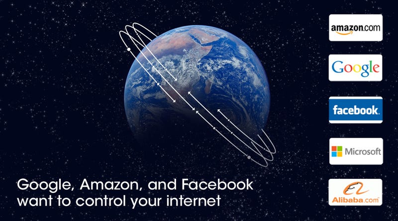 Google, Amazon, and Facebook Want to Control Your Internet