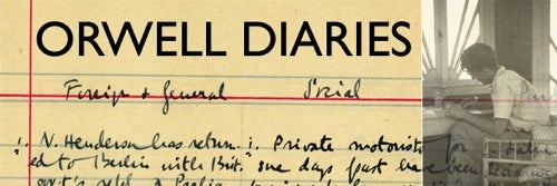 "George Orwell Becomes a Blogger: Diaries Published ""Real Time,"" 70 Years Late"