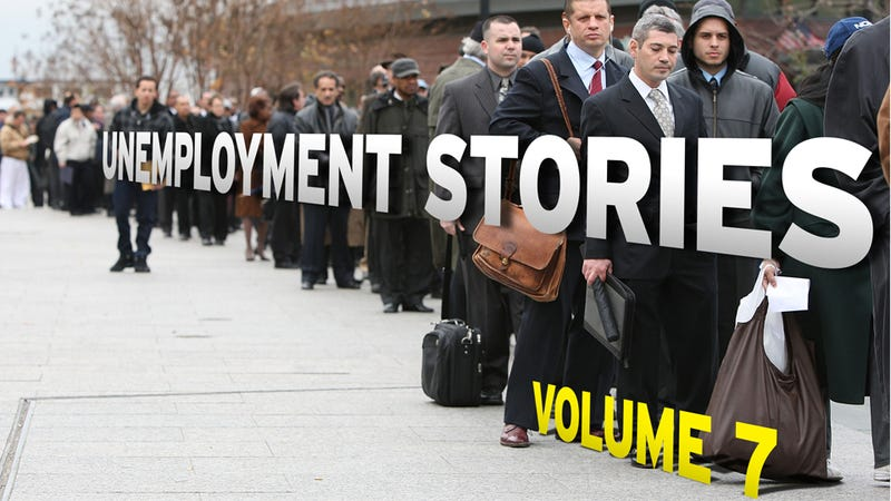 Unemployment Stories, Vol. Seven: 'When I look to My Future, I See a Wall'