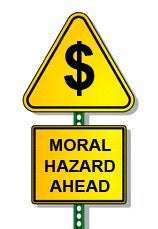 The Only Thing We Have to Fear is the Fear of 'Moral Hazard'
