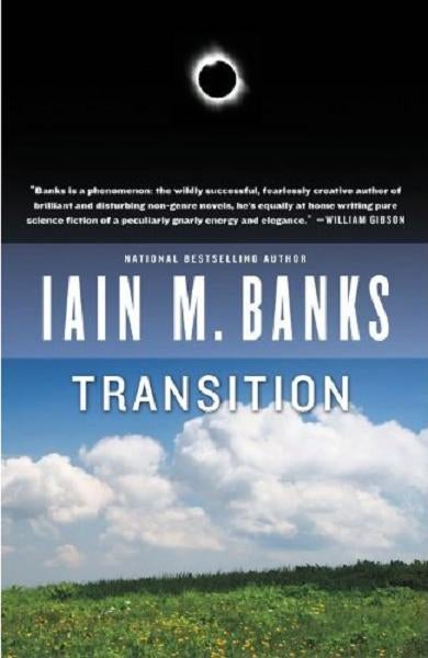 "With ""Transition,"" Iain M. Banks Reinvents The Multiverse Novel"