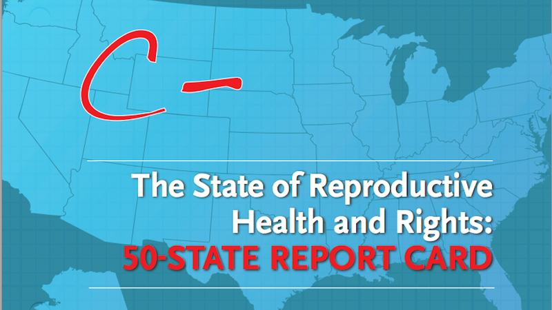 America Gets An Embarrassing C- In Women's Reproductive Health