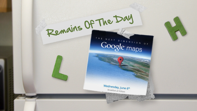 Remains of the Day: Google Hustling Out Maps Event Ahead of Apple