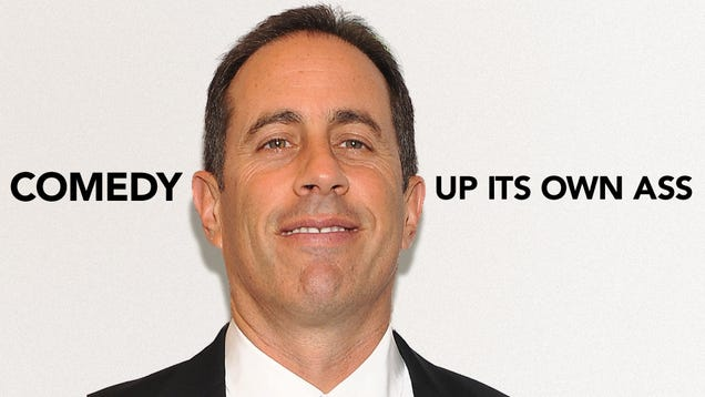 Jerry Seinfeld Is The Worst