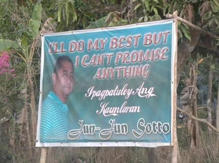 "Filipino Politician's Slogan: ""I'll do my best but I can't promise anything."""