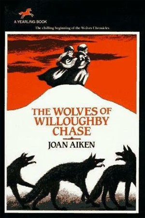 The Wolves of Willoughby Chase: Life's A Bitch, And So Is The Governess
