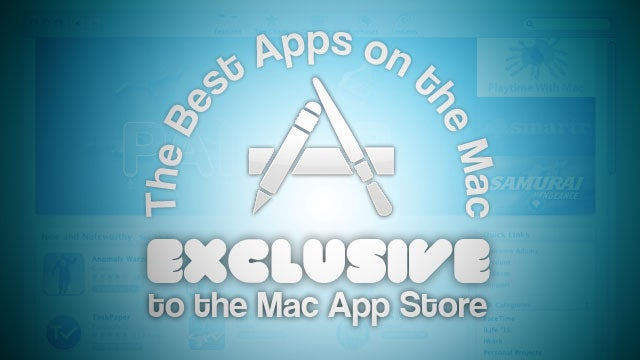 The Best Mac Apps Exclusive to the Mac App Store