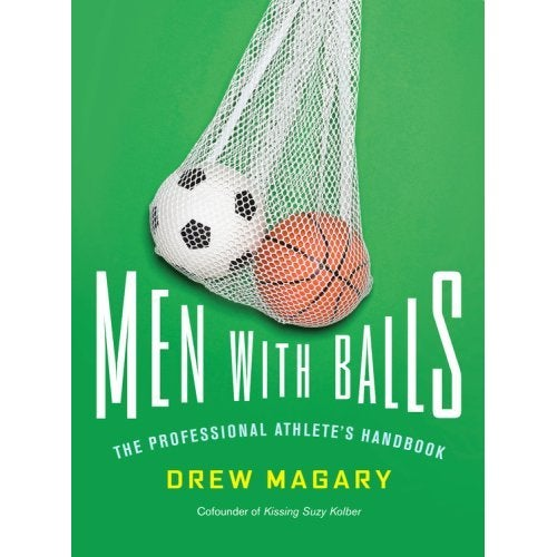 "Ladies and Gentlemen, Boys and Girls...""Men With Balls"" Is Here"
