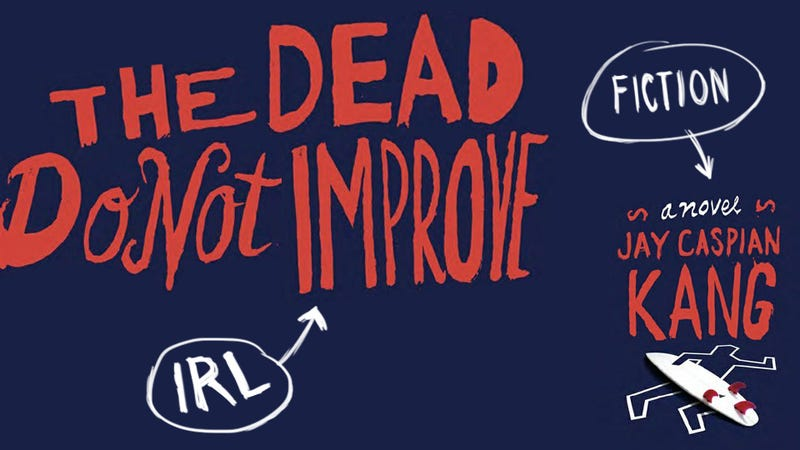 The Dead Do Not Improve: An Author Cannibalizes His Own Novel
