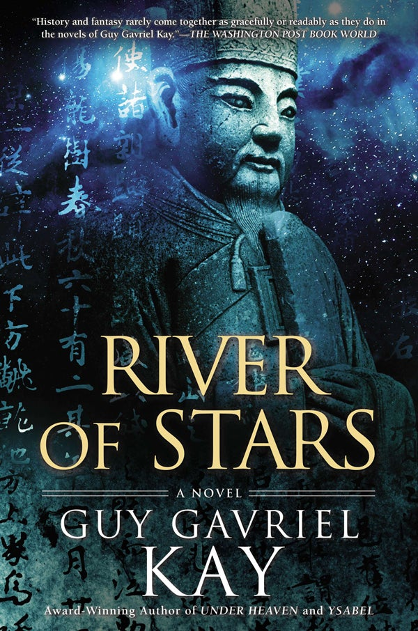 Your Exclusive First Look at Guy Gavriel Kay's Epic New Novel, River of Stars