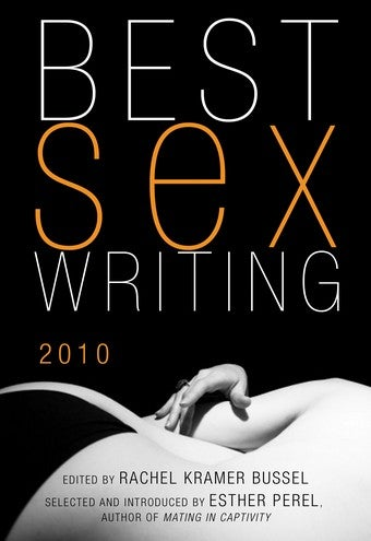 "Sex Ed: Best Sex Writing 2010 Takes On Race Play, Swinging, And ""Sexy Dwarfs"""
