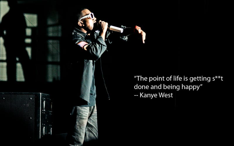 """The Point of Life is Getting S**t Done and Being Happy"""