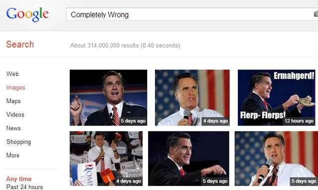 Mitt's Google Problem: Googling the Words 'Completely Wrong' Results in a Flood of Romney Photos