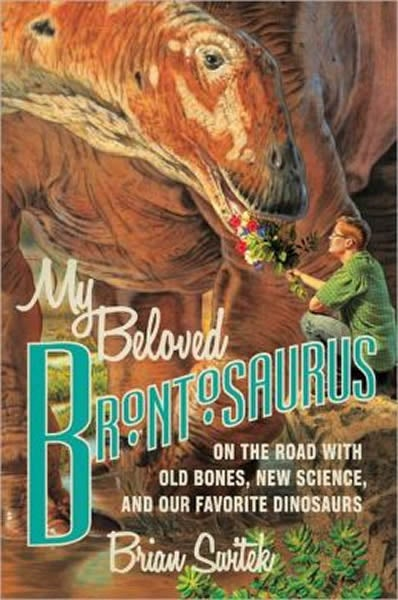 Brontosaurus Is the Most Amazing Dinosaur Who Never Existed