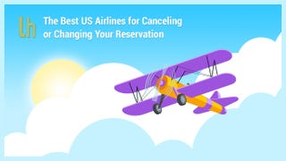 The Best US Airlines for Canceling (or Changing) Your Reservation