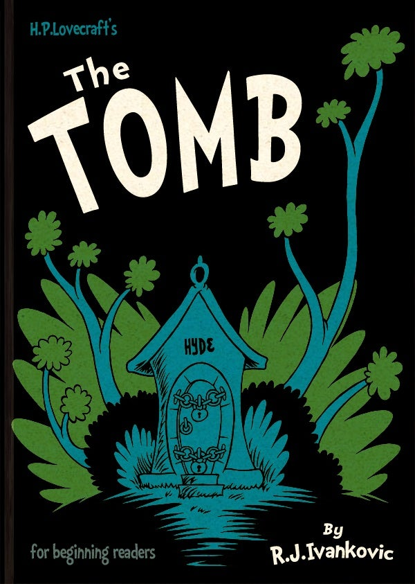 "A Seussian adaptation of H.P. Lovecraft's ""The Tomb"" for beginning readers"