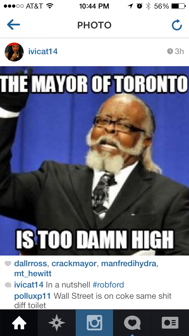 My brother keeps sending me these Rob Ford memes...