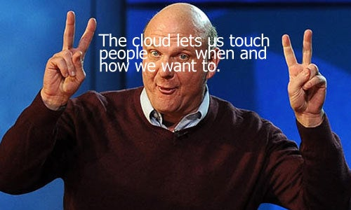 Steve Ballmer Wants to Touch You Through the Cloud