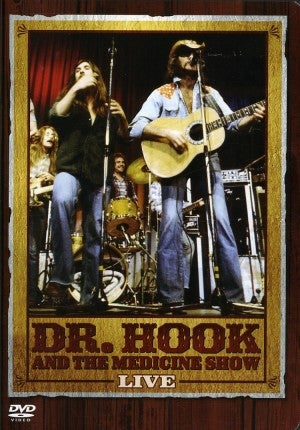 """Dennis, We've Been Crying Too Much"": Dr. Hook and the Untold Story of the Best Rock Movie Ever Made"