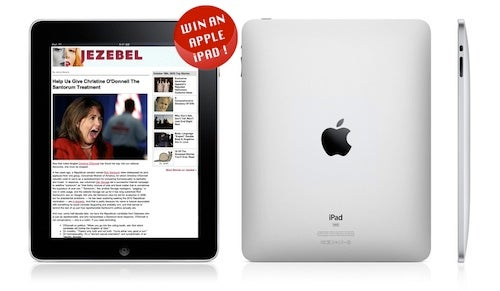 Sign up for the Jezebel Newsletter, Win an iPad