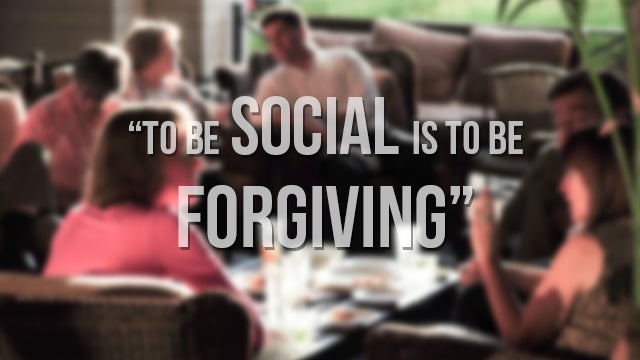 """To Be Social is to Be Forgiving"""