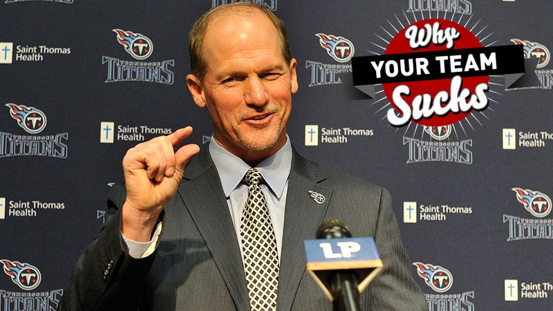 Why Your Team Sucks 2014: Tennessee Titans