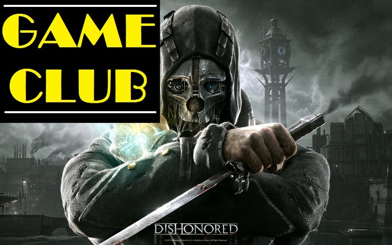 Game Club: Dishonored - Part 1