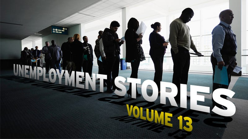 Unemployment Stories, Vol. 13: 'I Don't Know How People Can Do It'