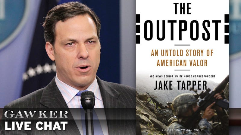 ABC News White House Correspondent Jake Tapper Is Here to Talk About His New Afghan War Book, The Outpost