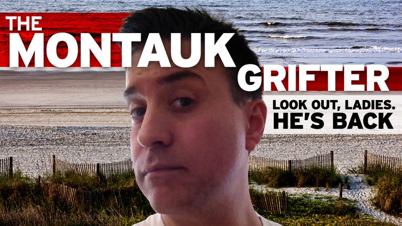 The Return of the Montauk Grifter