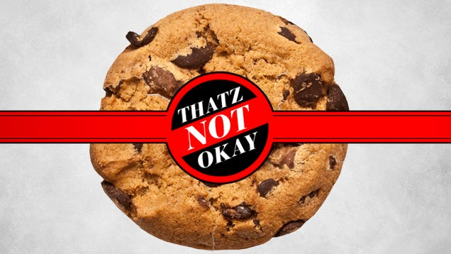 Thatz Not Okay: Life Under the Hellish Dominion of a Cookie Monster