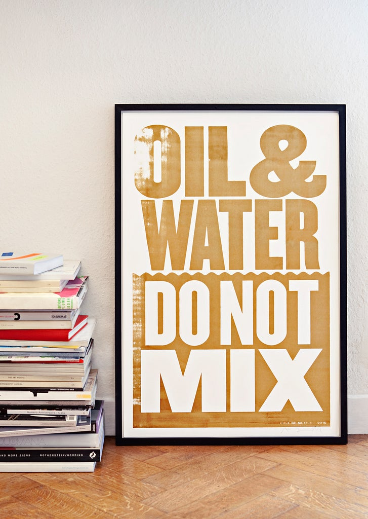 "BP's Oil Used as Paint For ""Oil & Water Do Not Mix"" Posters"