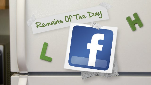 Remains of the Day: Facebook Promises Less Crappy iOS App