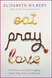 You Will Hate Elizabeth Gilbert For Making You Love 'Eat, Pray, Love'