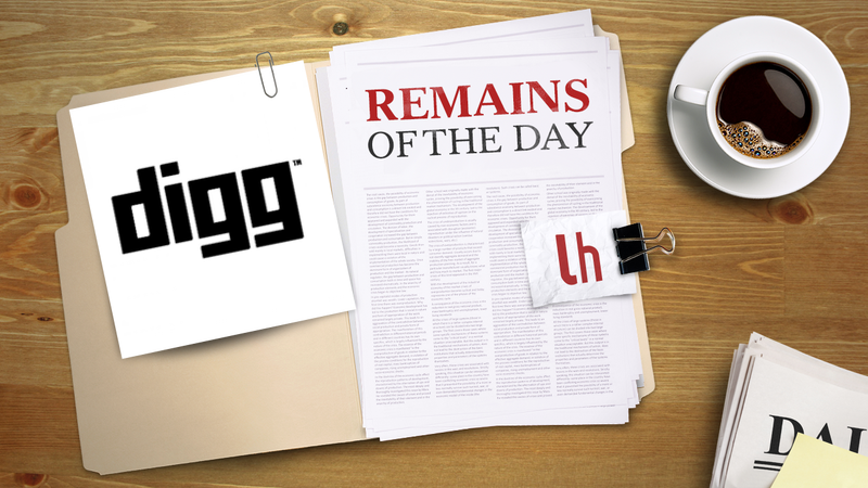 Remains of the Day: Digg Wants to Build the Next Google Reader