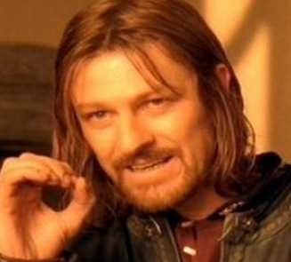 One Does Not Simply....